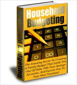 Household Budgeting: Create A Family Budget That Leads You Out Of Debt!