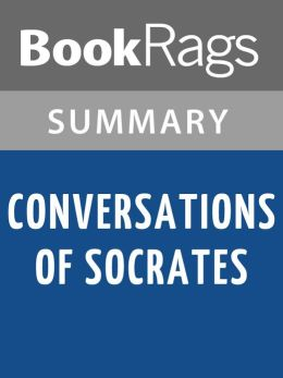 Conversations of Socrates by Xenophon l Summary & Study Guide