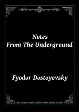 Notes From The Underground (Classic Political Fiction)