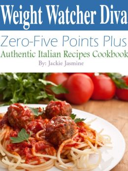 Weight Watcher Diva Zero-Five Points Plus Authentic Italian Recipes Cookbook