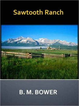 Sawtooth Ranch w/ Direct link technology (A Classic Western Story)