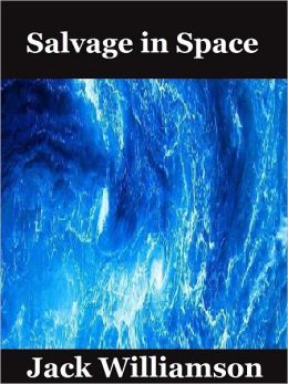 Salvage in Space Jack Williamson
