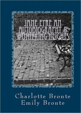 Jane Eyre an Autobiography & Wuthering Heights