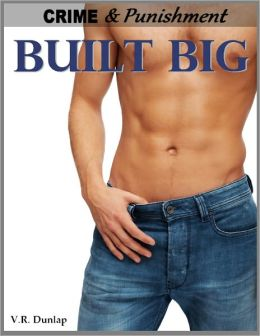 Built Big - Her Big, Hard Contractor (Crime & Punishment: Erotic Stories of Sexual Submission #7)