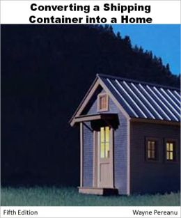 Guide To Converting A Shipping Container Into A House
