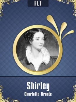 Shirley § Charlotte Bronte