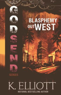 Godsend 5: Blasphemy Out West