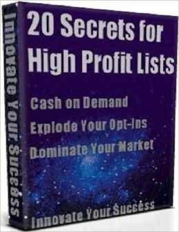 It Pays to Know - 20 Secretes for High Profit Lists that Applied to Any Niche