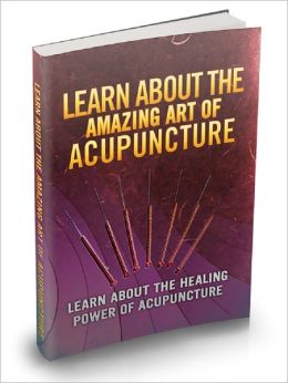 Learn About The Amazing Art Of Acupuncture