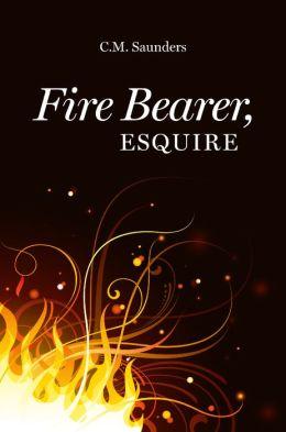 Fire Bearer, Esquire