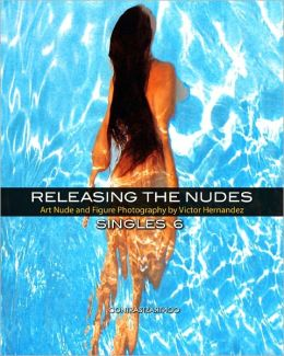Releasing the Nudes - Singles 6