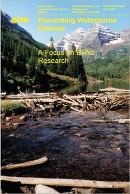 Preventing Waterborne Disease: A Focus on EPA's Research
