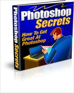 Photoshop Secrets - Everything You Need To Know About Photoshop!