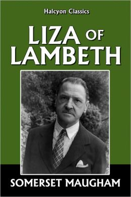 Liza of Lambeth by Somerset Maugham