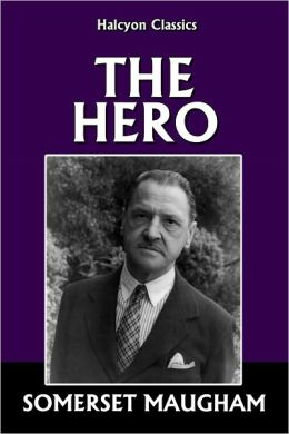 The Hero by Somerset Maugham