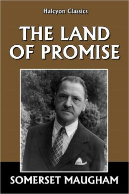 The Land of Promise by Somerset Maugham