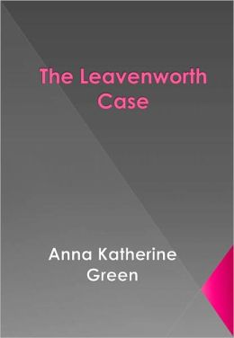 The Leavenworth Case w/ Direct link technology (A Detective Classic )