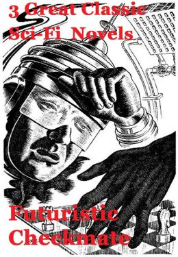 Futuristic Checkmate: 3 Great Classic Sci-Fi Novles