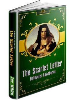 an analysis of the values in the novel the scarlet letter by nathaniel hawthorne The critical response to nathaniel hawthorne's the scarlet letter nielsen book data)9780313275999 of special value are the various essays and other materials.