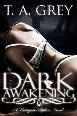 Dark Awakening: The Kategan Alphas 2 (paranormal erotic romance)