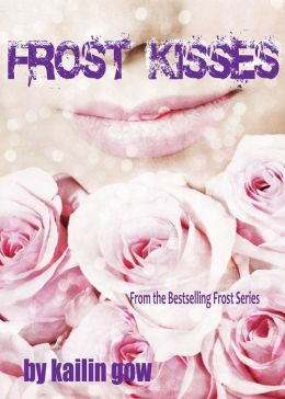 Frost Kisses (Bitter Frost #4: Frost Series)