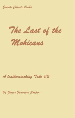 The Last of the Mohicans (with Footnotes and Error free transcription)