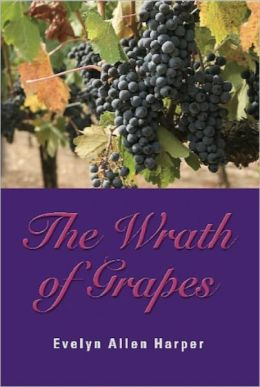 THE WRATH OF GRAPES: The Accidental Mystery Series - Book Three