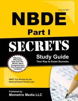NBDE Part I Secrets Study Guide: NBDE Test Review for the National Board Dental Exam