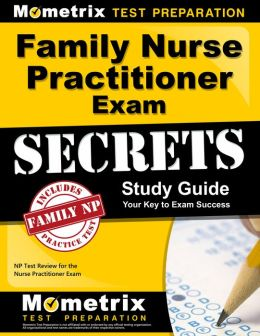 Family Nurse Practitioner Exam Secrets Study Guide: NP Test Review for the Nurse Practitioner Exam