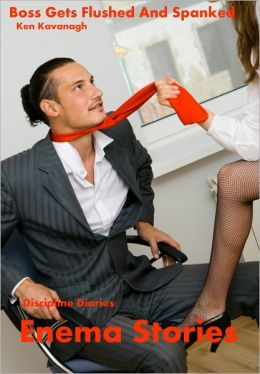 Discipline Diaries: Enema Stories - Boss Gets Flushed And Spanked