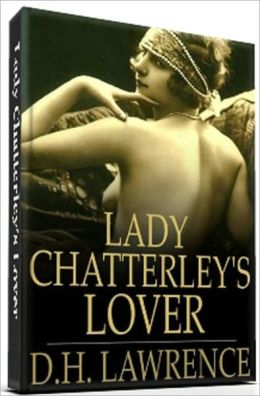 Lady Chartterley's Lover -- D.H. Lawrence