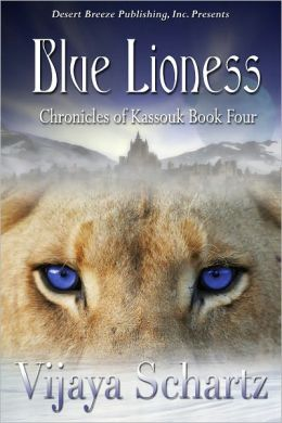 Chronicles of Kassouk Book Four: Blue Lioness