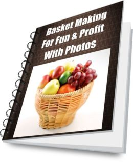 Basket Making for Fun & Profit With Photos