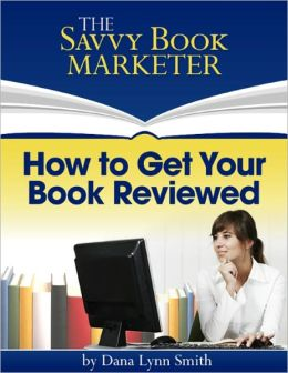 How to Get Your Book Reviewed - Sell More Books by Using Reviews, Testimonials and Endorsements for Book Promotion