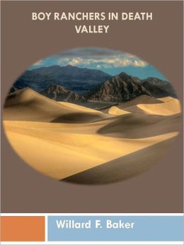 Boy Ranchers in Death Valley w/ Direct link technology (A Western Adventure tale)