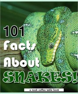 101 Facts About Snakes!