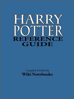 Harry Potter Reference Guide: Wiki Notebook