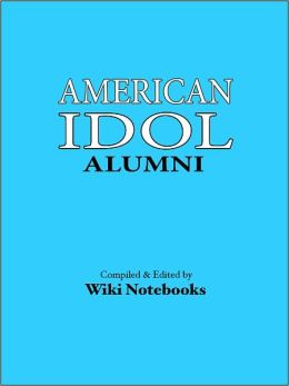 American Idol Alumni: Wiki Notebook