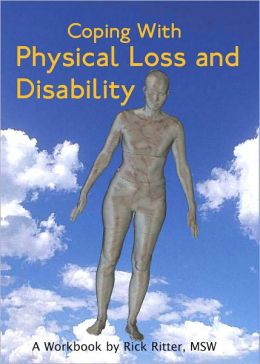 Coping with Physical Loss and Disability: A Workbook