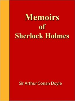 Memoirs of Sherlock Holmes [NOOK eBook classics with optimized navigation]
