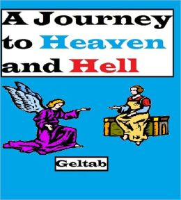 A Journey to Heaven and Hell