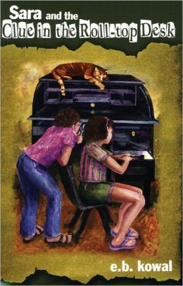 Sara and the Clue in the Roll-top Desk-Book 2-The Sara Series