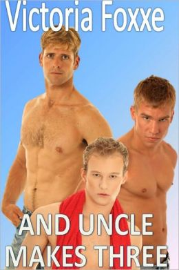 Gay Erotica: And Uncle Makes Three