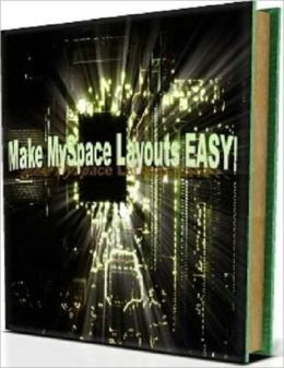 Deceptively Simple - Make Myspace Layouts Easy