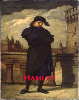 Hamlet: A Drama/Poetry Classic By William Shakespeare!