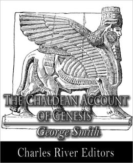 The Chaldean Account of Genesis (Illustrated with TOC)