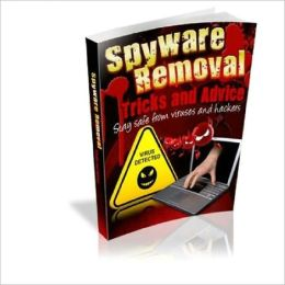 Highly Effective -Spyware Removed Tricks and Advise - Computer Prevention