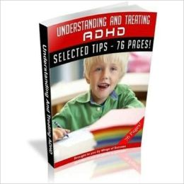 Understanding and Treating ADHD (Attention-Deficit/Hyperactivity)