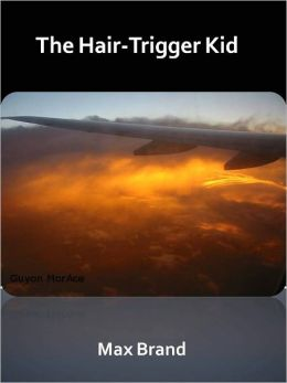 The Hair-Trigger Kid w/ Direct link technology (A Classic Western Story)