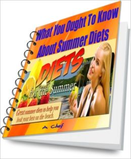What You Ought To Know About Summer Diets